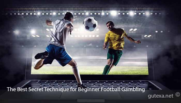 The-Best-Secret-Technique-for-Beginner-Football-Gambling